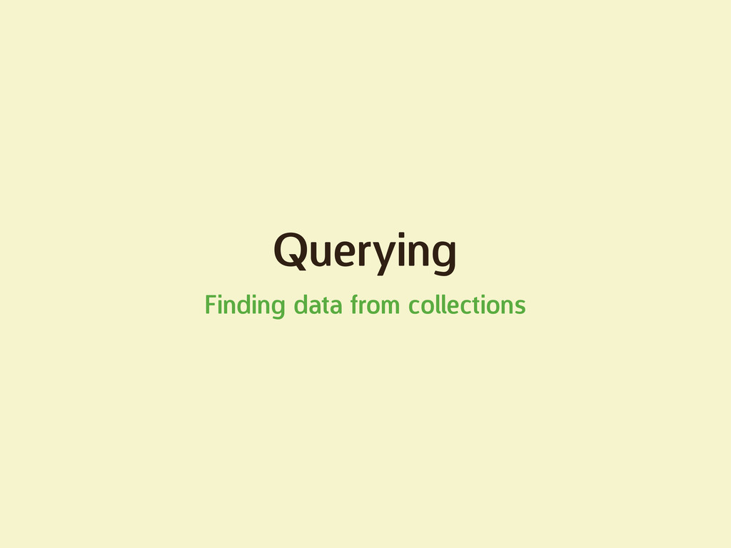 Querying Finding data from collections