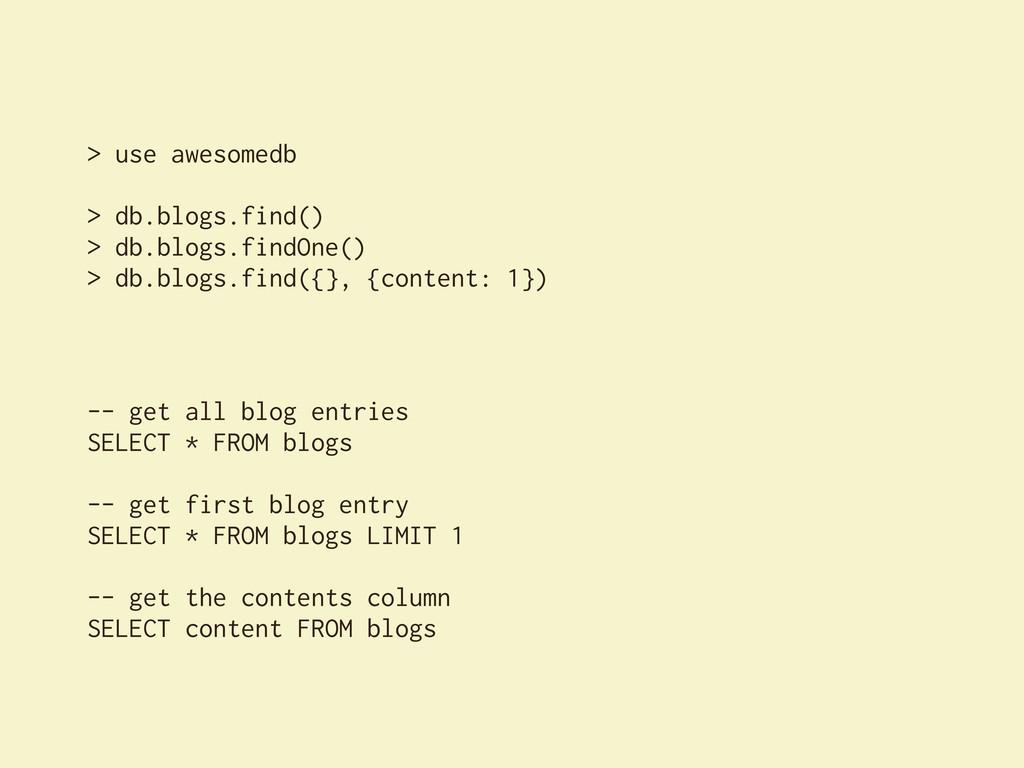 > use awesomedb > db.blogs.find() > db.blogs.fi...