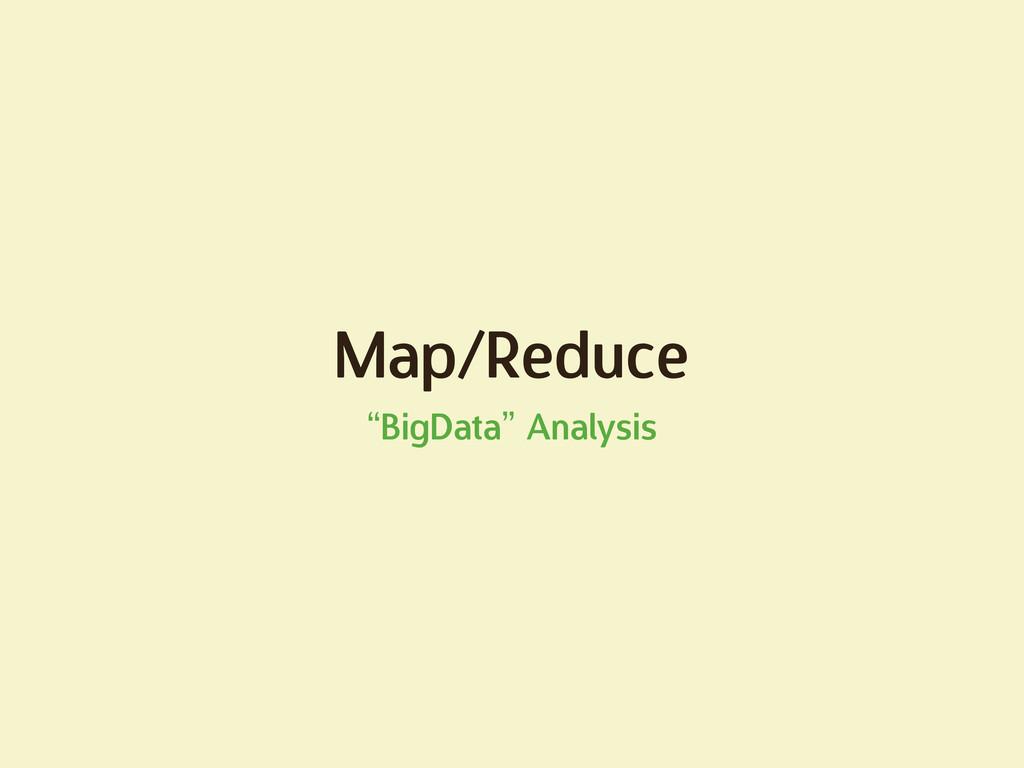 """Map/Reduce """"BigData"""" Analysis"""