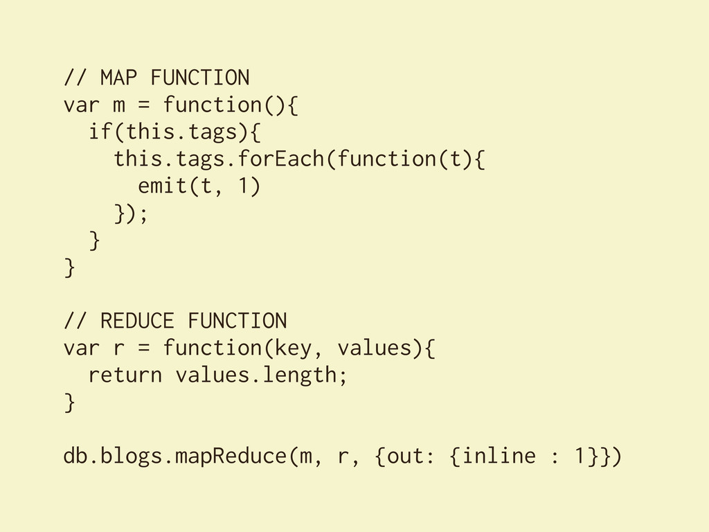 // MAP FUNCTION var m = function(){ if(this.tag...