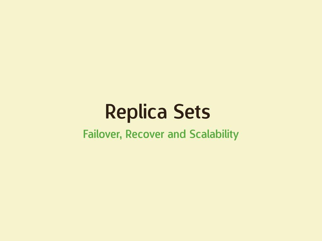 Replica Sets Failover, Recover and Scalability