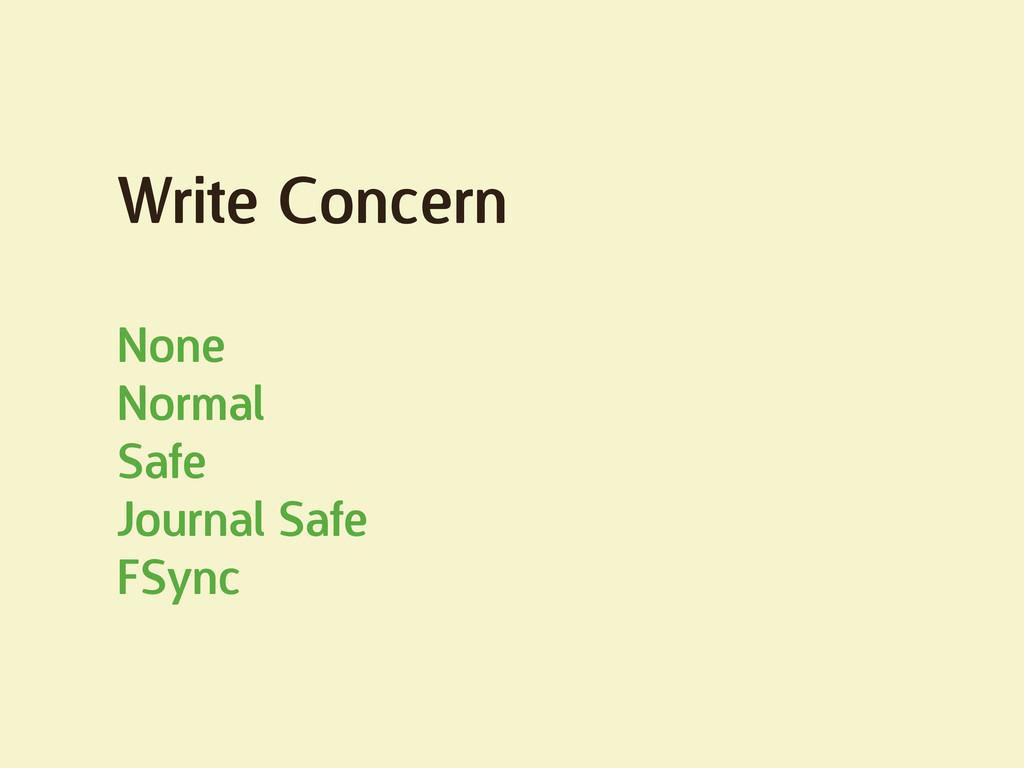 Write Concern None Normal Safe Journal Safe FSy...
