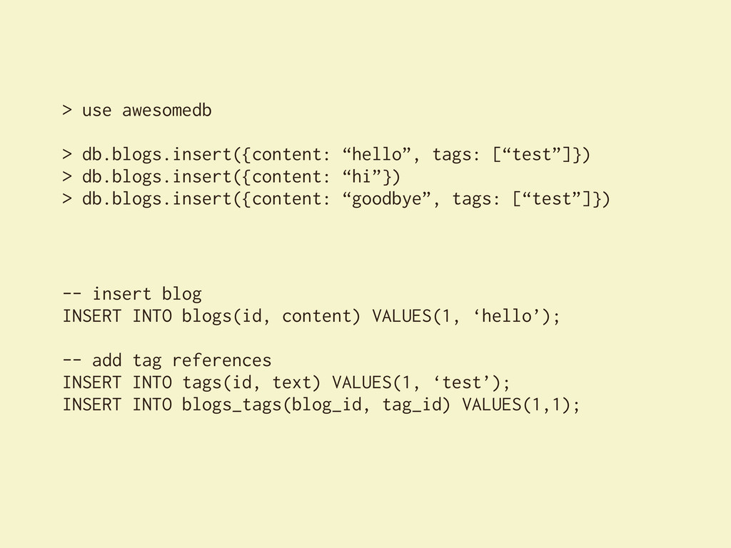 """> use awesomedb > db.blogs.insert({content: """"he..."""