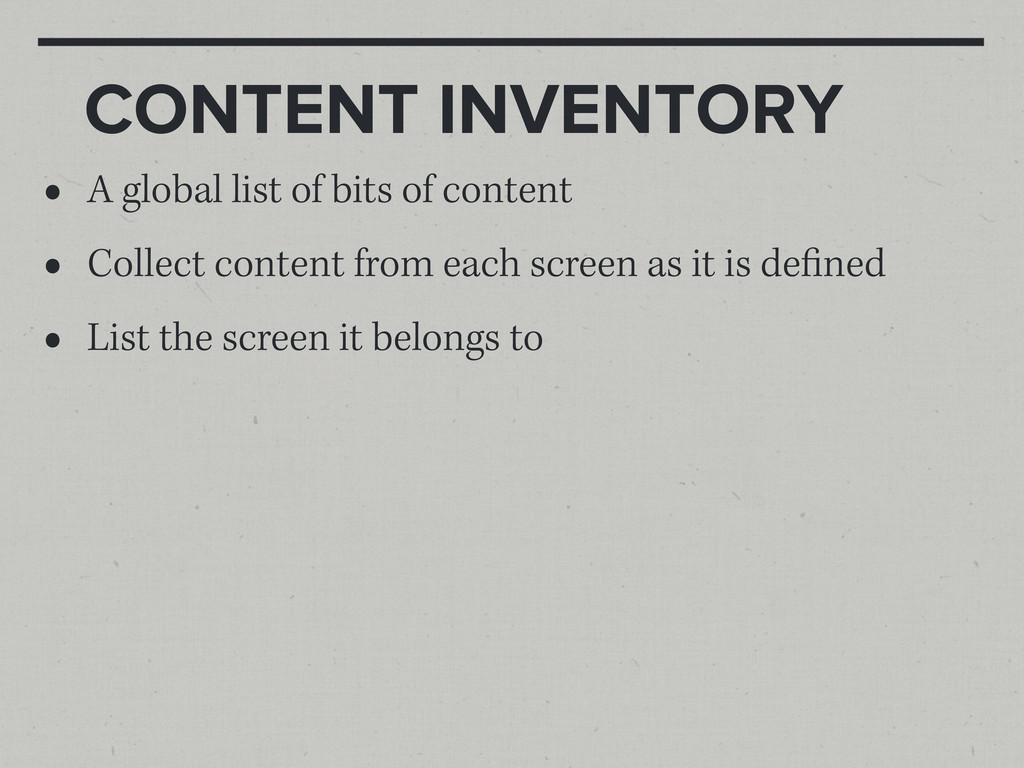 CONTENT INVENTORY • A global list of bits of co...