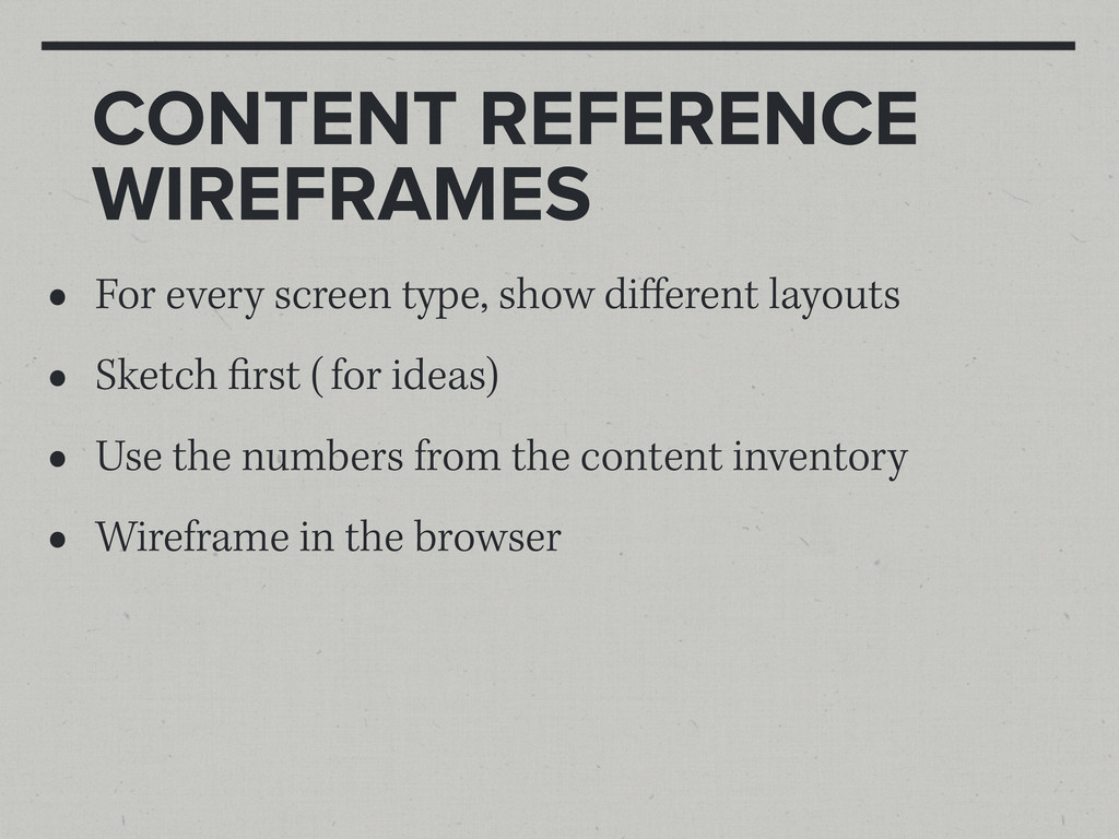 CONTENT REFERENCE WIREFRAMES • For every screen...