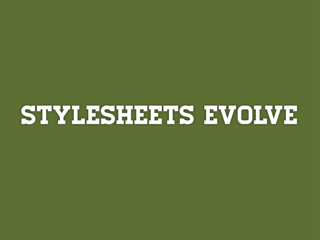Stylesheets evolve