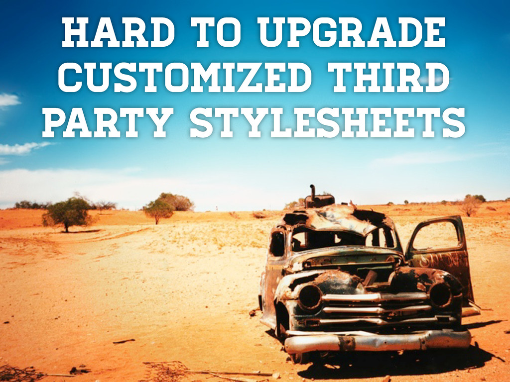 Hard to upgrade Customized third party styleshe...