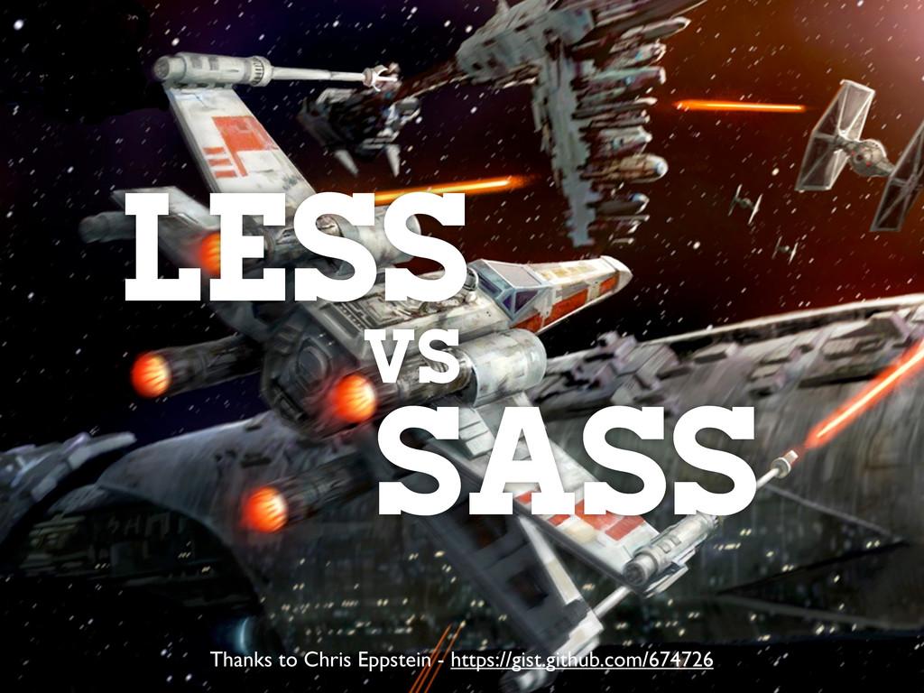 VS LESS SASS Thanks to Chris Eppstein - https:/...
