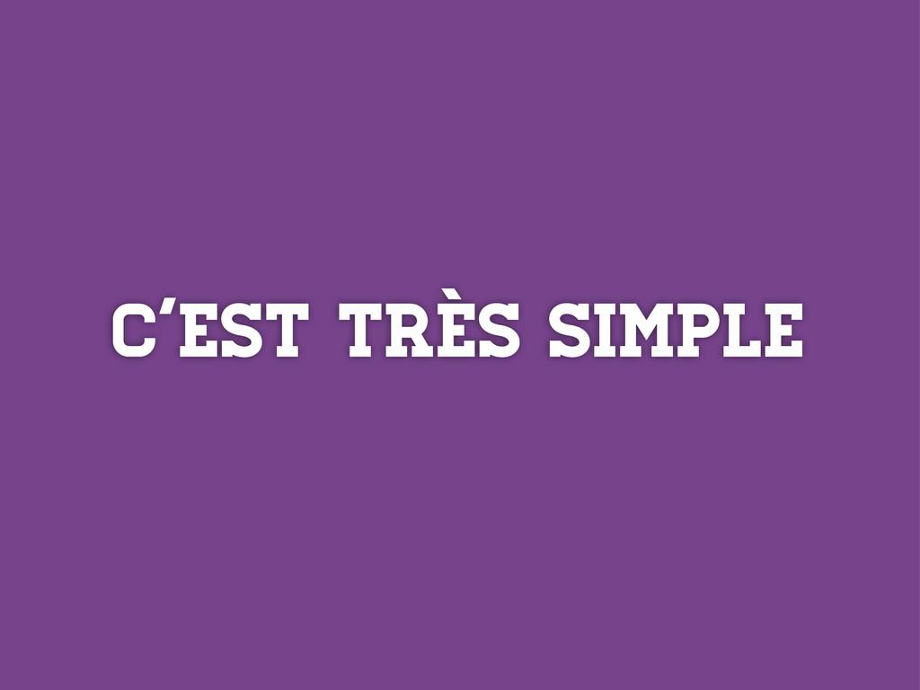 C'est très simple