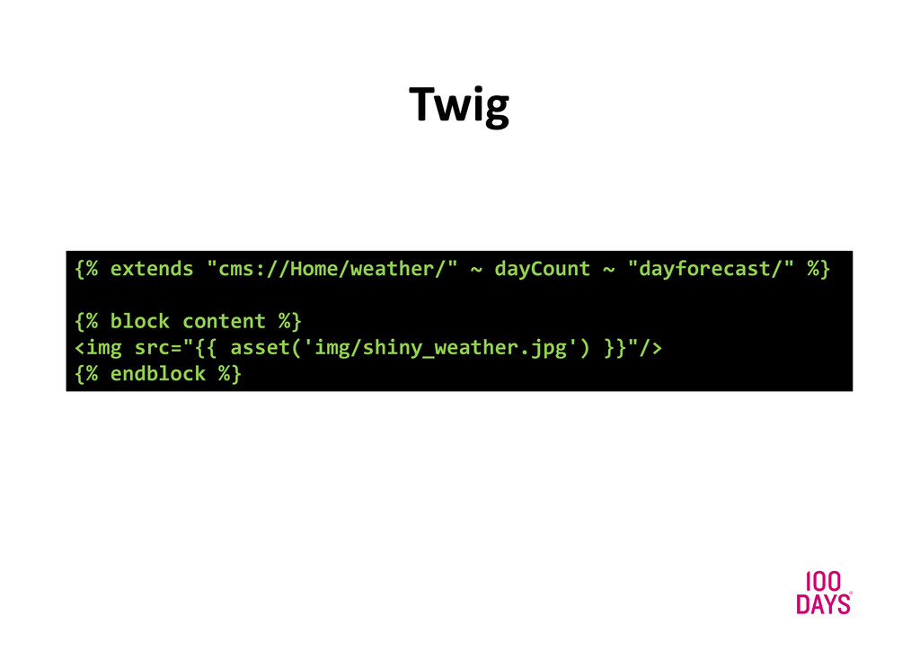 "Twig {% extends ""cms://Home/weather/"" ~ dayCoun..."