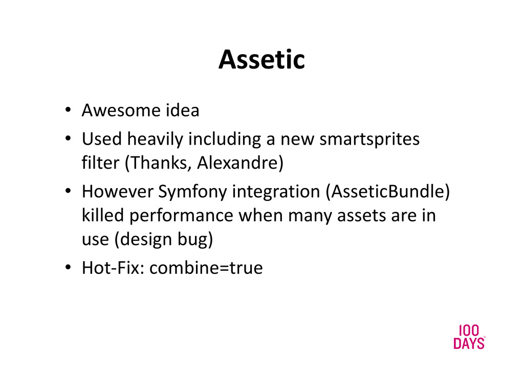 Assetic • Awesome idea • Used heavily including...