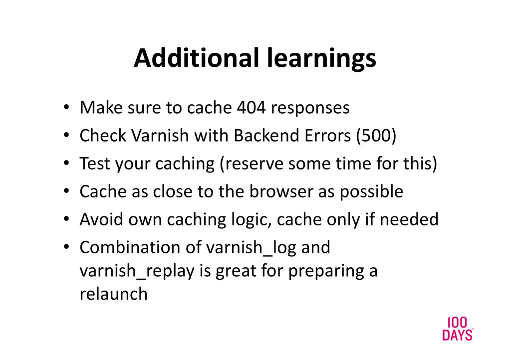 Additional learnings • Make sure to cache 404 r...