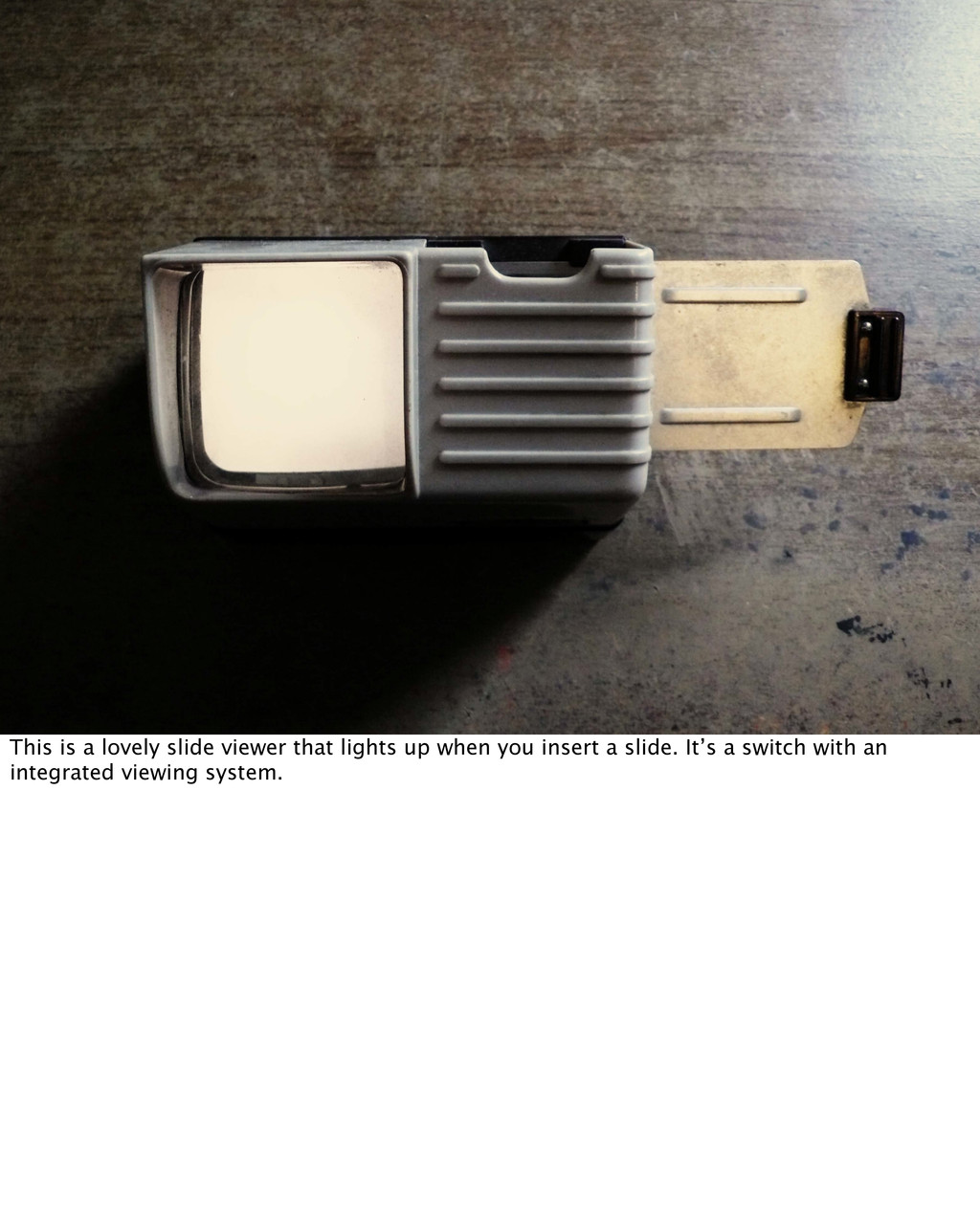 This is a lovely slide viewer that lights up wh...