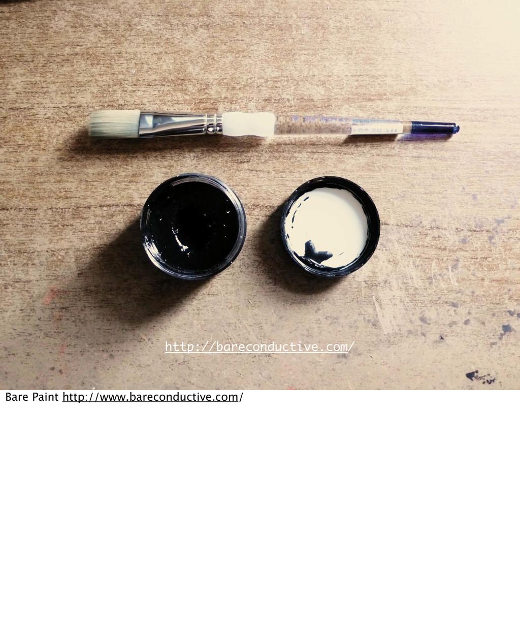 http://bareconductive.com/ Bare Paint http://ww...