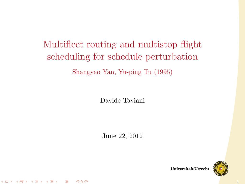 1 Multifleet routing and multistop flight schedul...