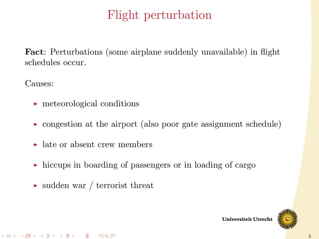 2 Flight perturbation Fact: Perturbations (some...