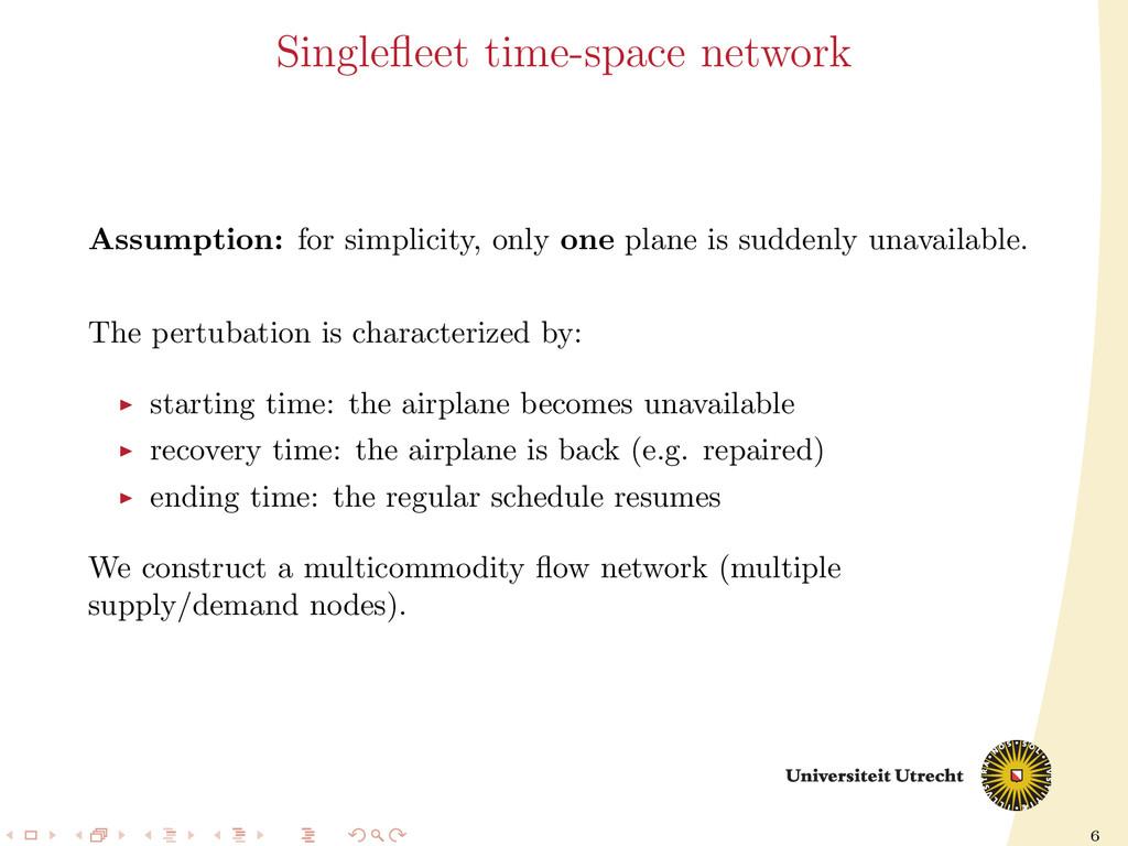 6 Singlefleet time-space network Assumption: for...