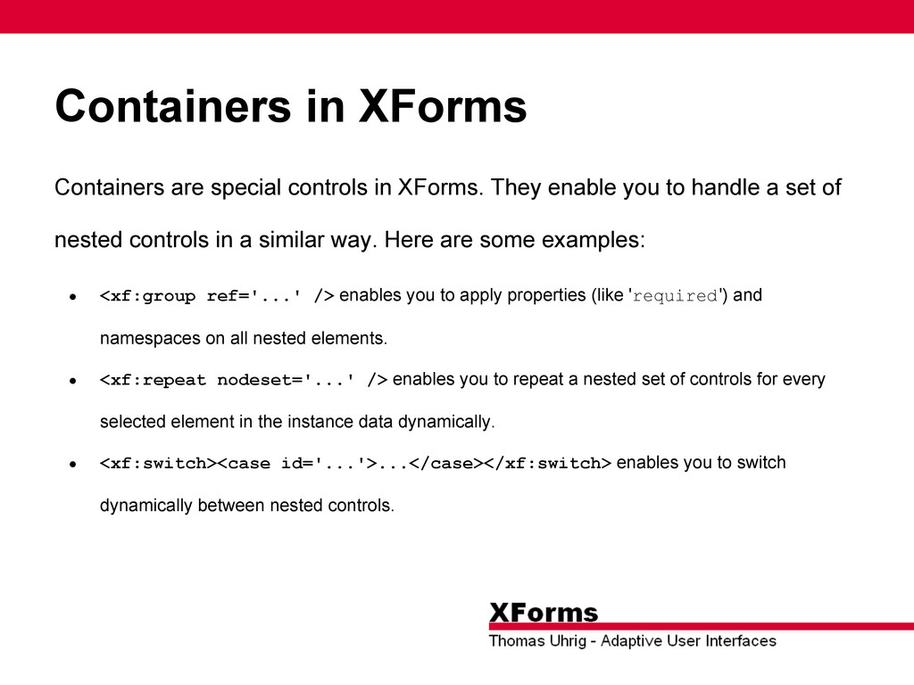 Containers in XForms Containers are special con...