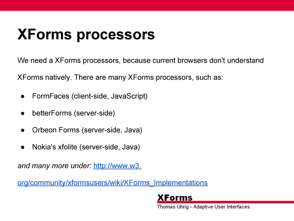 XForms processors We need a XForms processors, ...