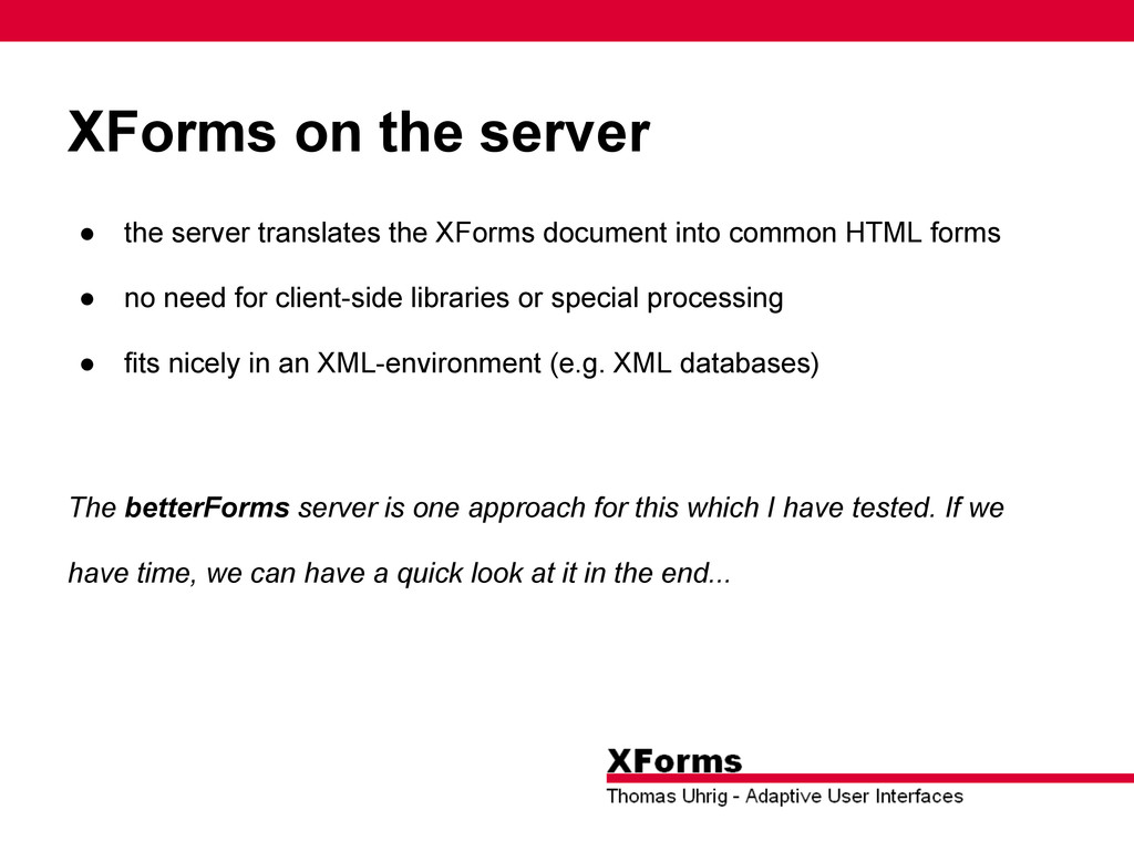 XForms on the server ● the server translates th...