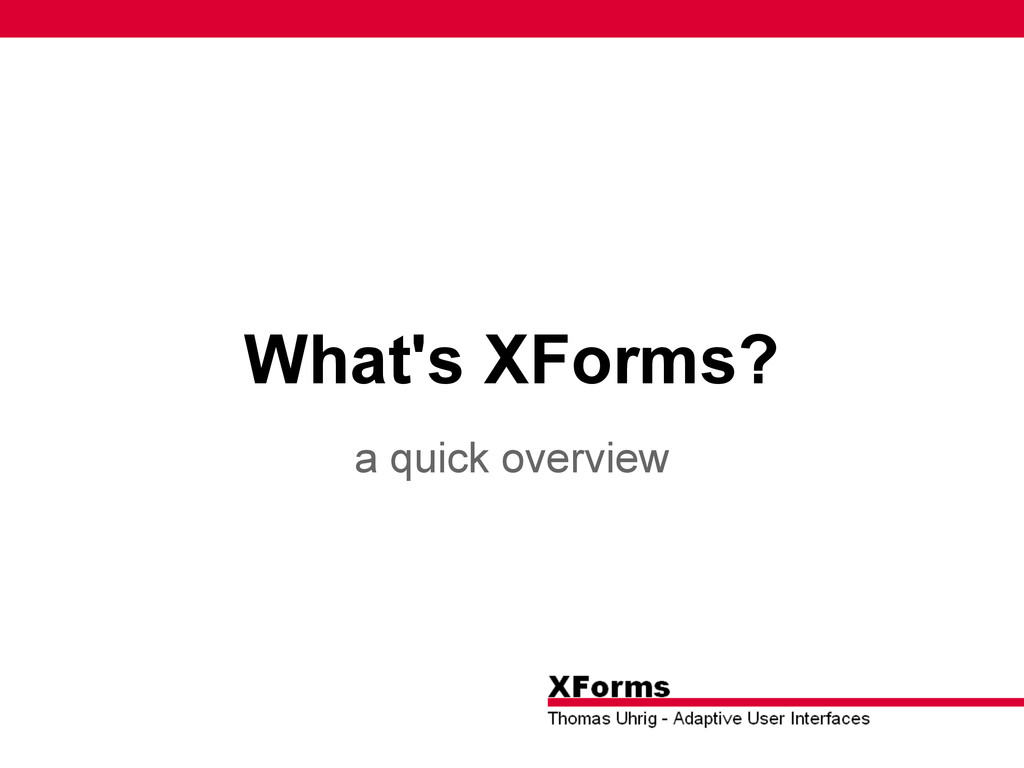 What's XForms? a quick overview