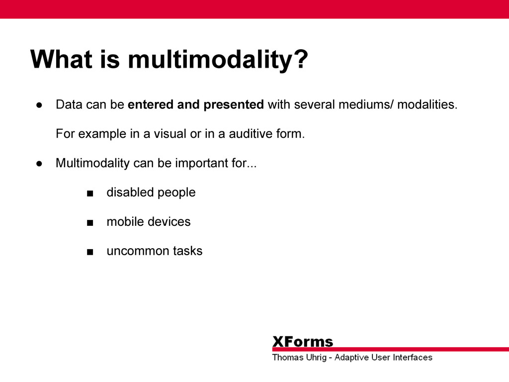 What is multimodality? ● Data can be entered an...