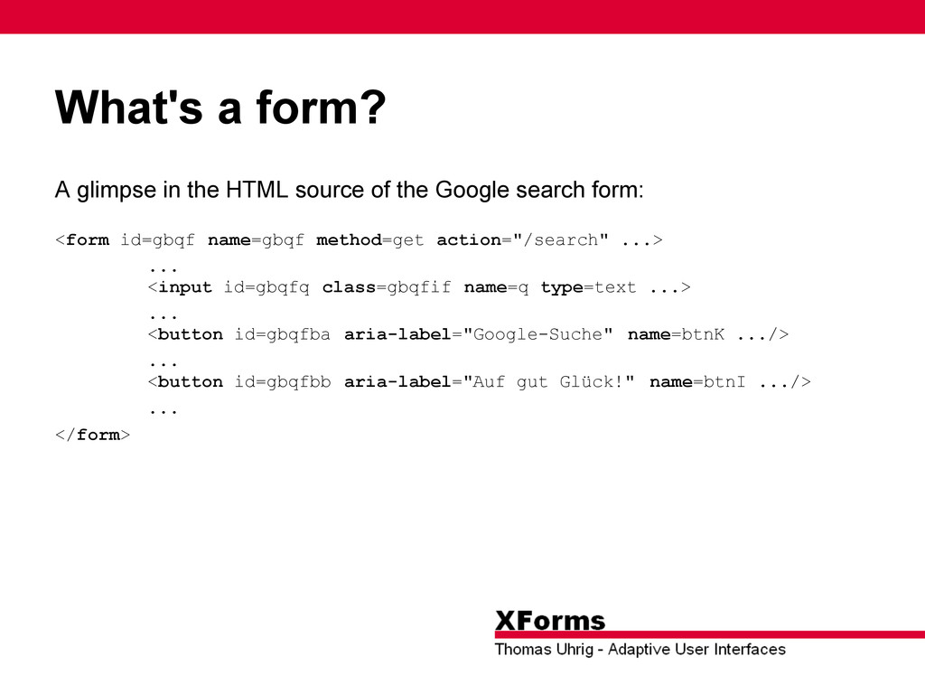 What's a form? A glimpse in the HTML source of ...