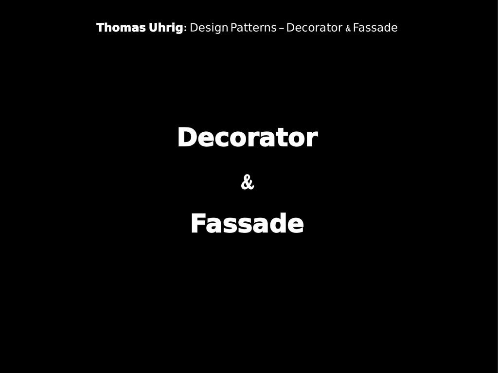 Decorator & Fassade : Thomas Uhrig & Design Pat...