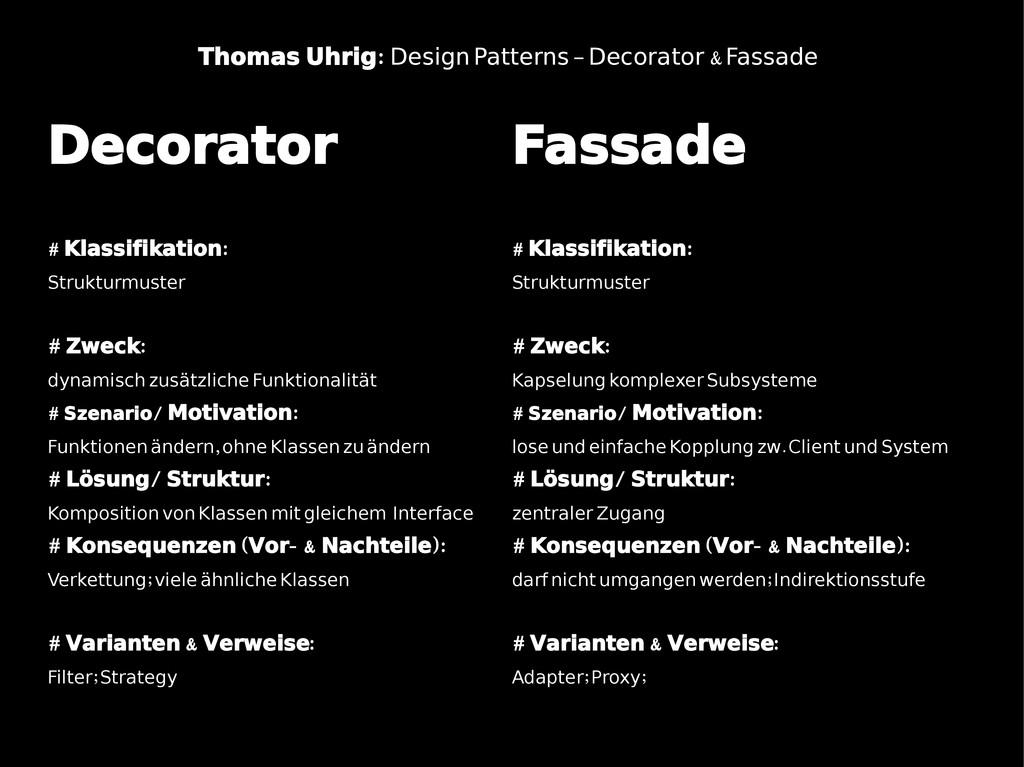 Decorator # : Klassifikation Strukturmuster # :...