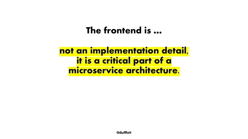 @duffleit The frontend is … not an implementati...