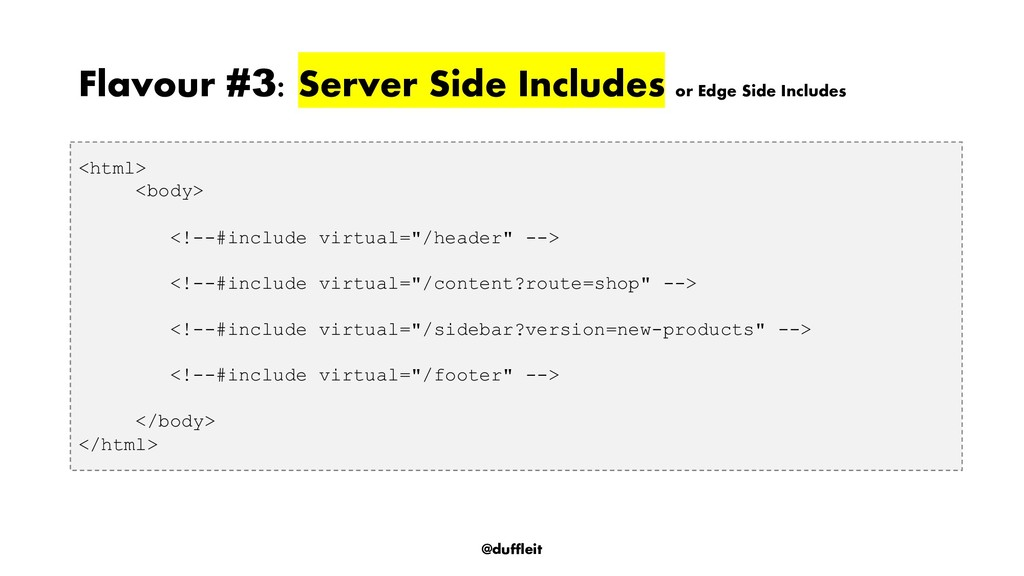 @duffleit Flavour #3: Server Side Includes or E...