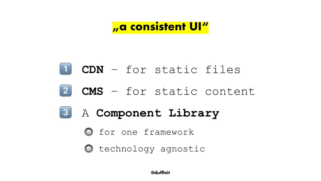 "@duffleit ""a consistent UI"" ! CDN – for static ..."