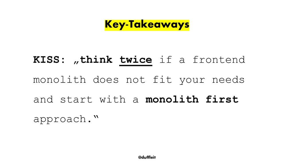 "@duffleit Key-Takeaways KISS: ""think twice if a..."