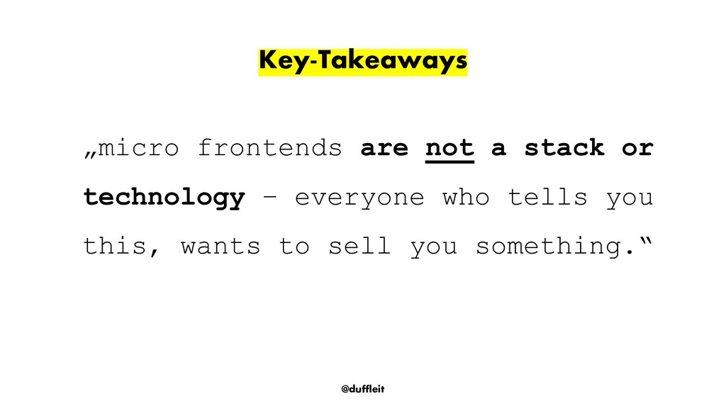 "@duffleit Key-Takeaways ""micro frontends are no..."