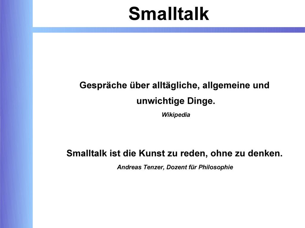 Smalltalk Gespräche über alltägliche, allgemein...