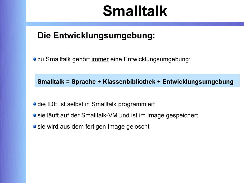 Smalltalk Die Entwicklungsumgebung: zu Smalltal...