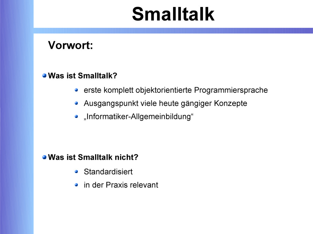 Smalltalk Vorwort: Was ist Smalltalk? erste kom...