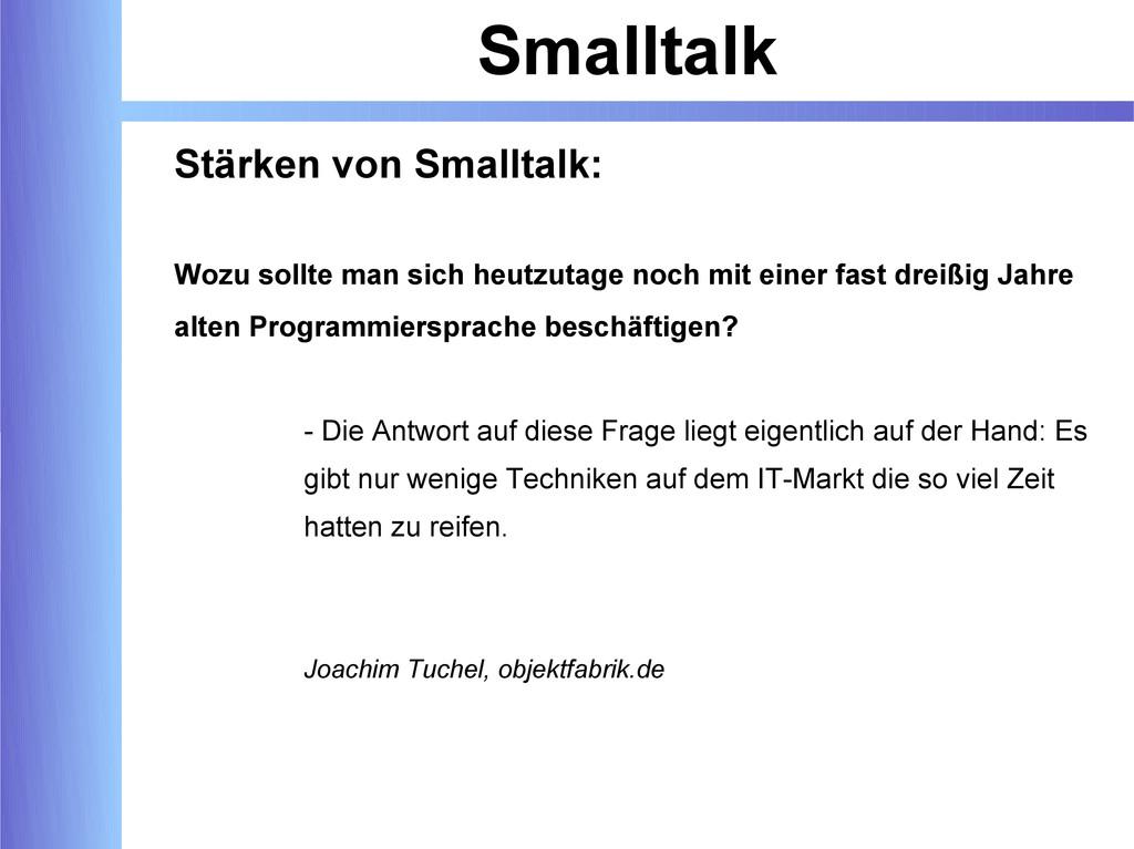 Smalltalk Stärken von Smalltalk: Wozu sollte ma...