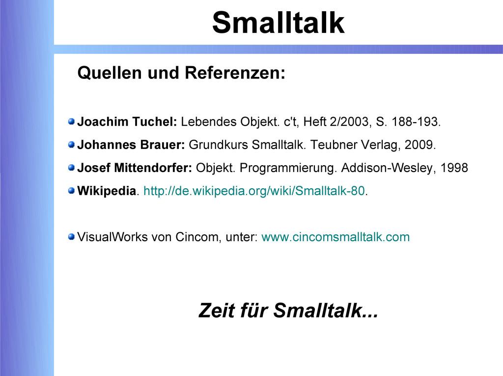 Smalltalk Quellen und Referenzen: Joachim Tuche...