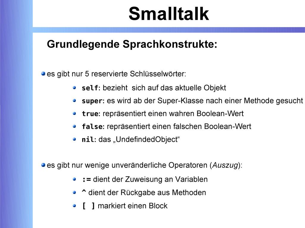 Smalltalk Grundlegende Sprachkonstrukte: es gib...