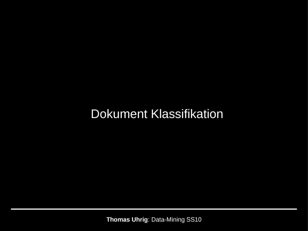 Dokument Klassifikation Thomas Uhrig: Data-Mini...