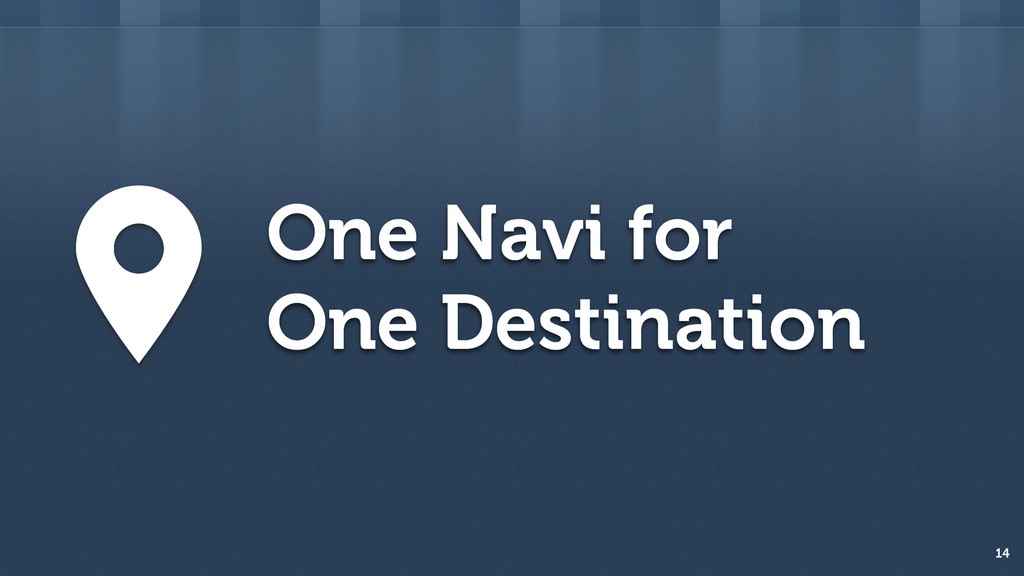 One Navi for One Destination 14