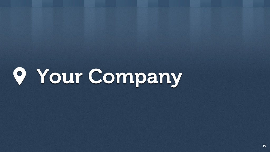 19 Your Company