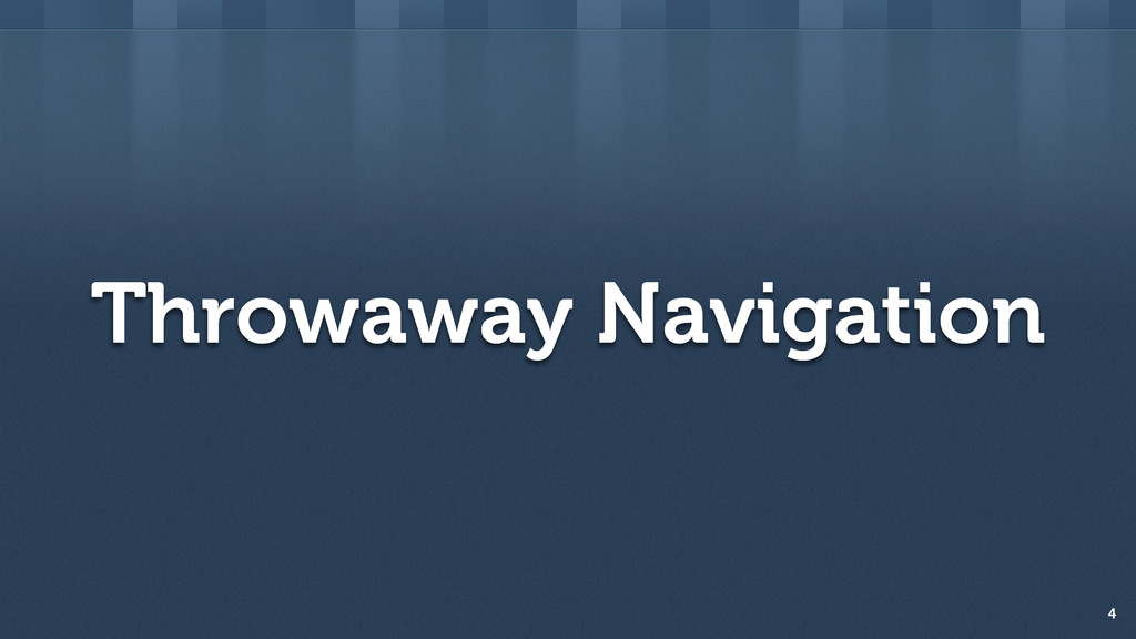Throwaway Navigation 4