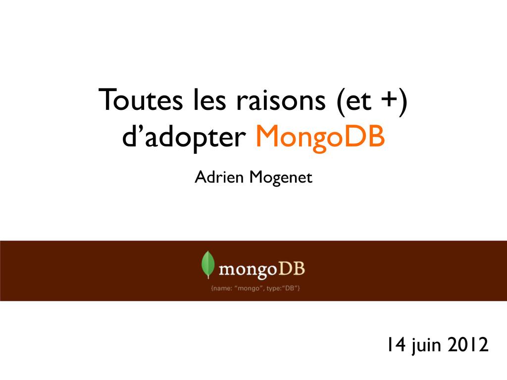 Toutes les raisons (et +) d'adopter MongoDB Adr...