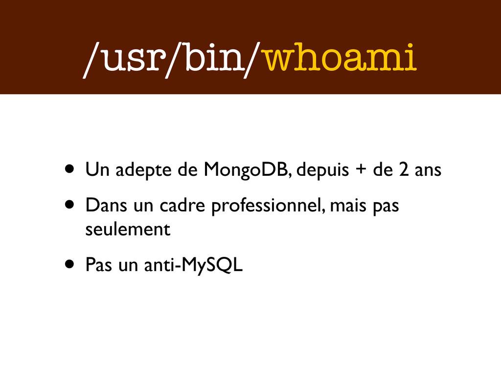 /usr/bin/whoami • Un adepte de MongoDB, depuis ...