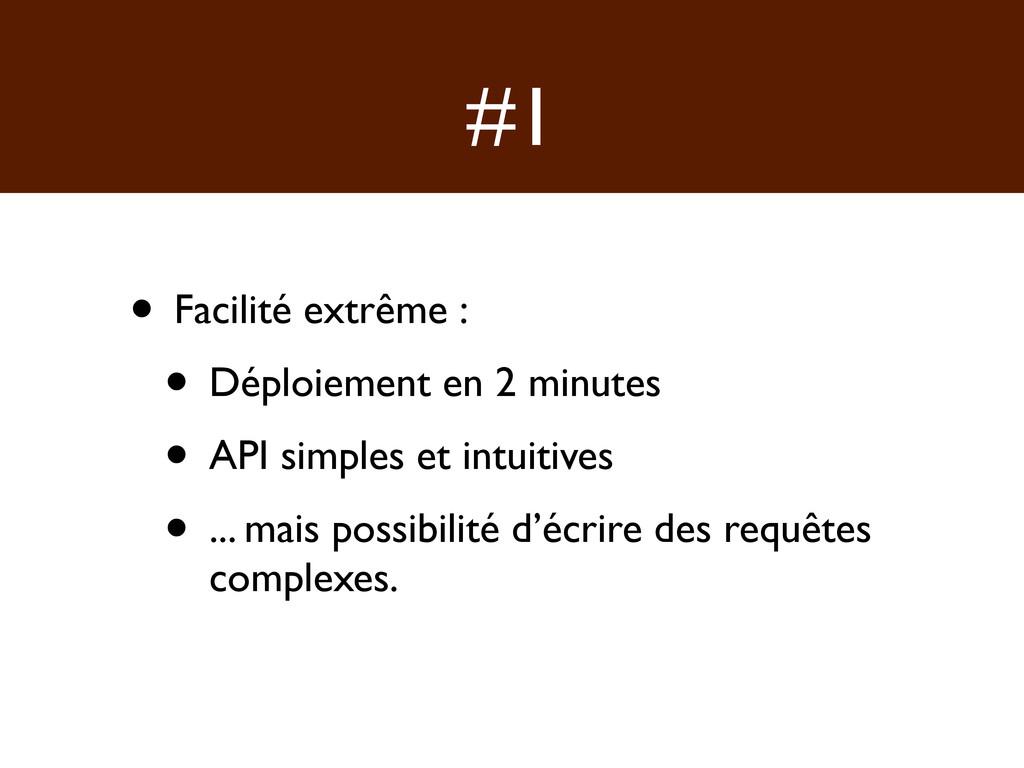 #1 • Facilité extrême : • Déploiement en 2 minu...