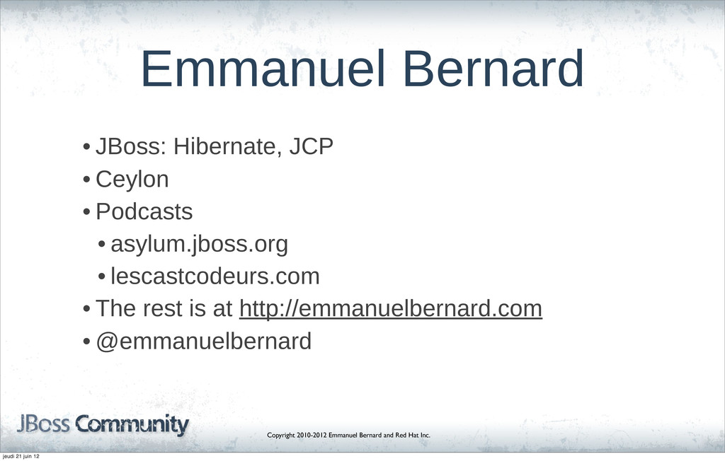 Copyright 2010-2012 Emmanuel Bernard and Red Ha...