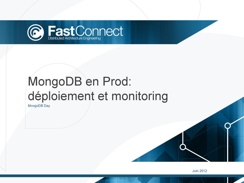 MongoDB en Prod: déploiement et monitoring Juin...