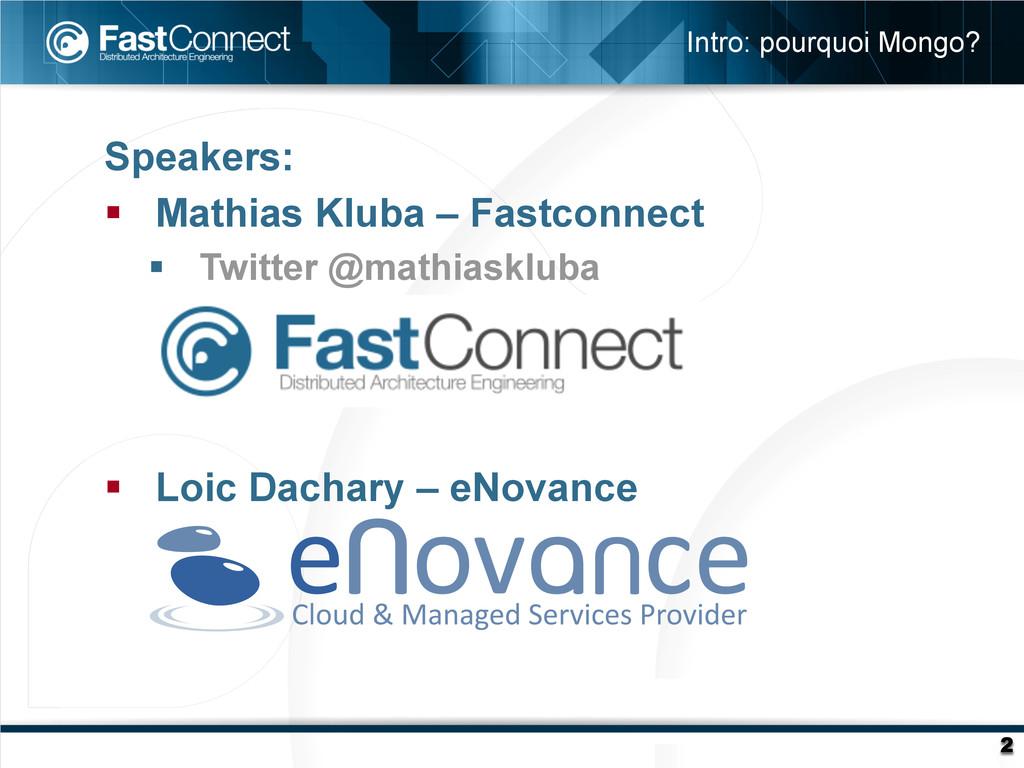 Speakers: § Mathias Kluba – Fastconnect § T...